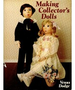 Making Collector's Dolls by Venus Dodge Hardcover 1983 - $10.99