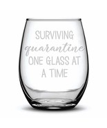 Surviving Quarantine One Glass at a Time Funny Fun Gift Laser Etched Win... - $23.39