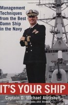 It's Your Ship: Management Techniques from the Best Damn Ship in the Nav... - $1.24