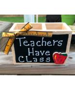 Teacher Gifts  2710D Teacher Have Class Supply Wood Box - $5.95
