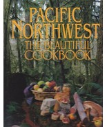 Pacific Northwest: The Beautiful Cookbook Casey, Kathy - $7.99