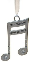 3 Inch Music Lover's Life Is Music Zinc Ornament-If The Music Good is You Dance - $6.88