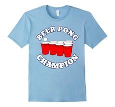 Amazing Shirts -BEER PONG CHAMPION Shirt Funny Drinking Men Women T-Shir... - $19.95+