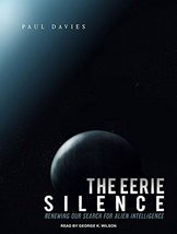 The Eerie Silence: Renewing Our Search for Alien Intelligence Davies, Pa... - $42.32