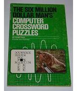The Six Million Dollar Man's Computer Crossword Puzzles [Paperback] Paul... - $23.28