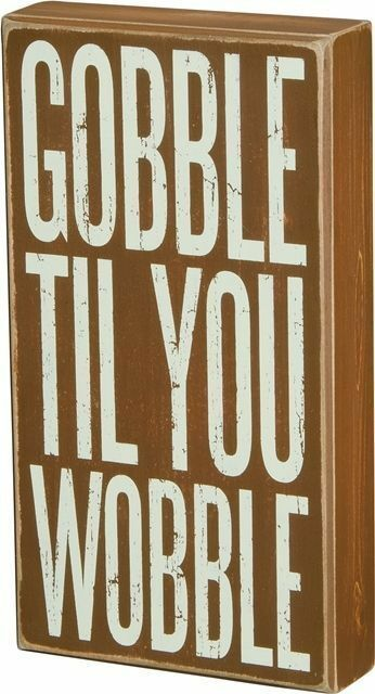 Primary image for GOBBLE TIL YOU WOBBLE new Fall wood Block sitter
