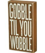 GOBBLE TIL YOU WOBBLE new Fall wood Block sitter - £19.40 GBP