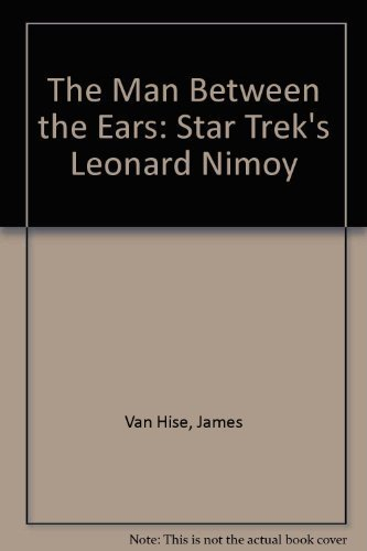 The Man Between the Ears: Star Trek's Leonard Nimoy [May 01, 1992] Van Hise, Jam