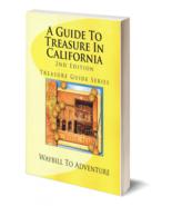 A Guide to Treasure in California ~ Lost & Buried Treasure - $22.95