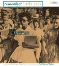 Remember Little Rock : The Time, the People, the Stories, Walker, NEW - $6.64
