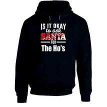 Its Ok To Ask Santa For The Ho's Hoodie image 7