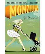 Momzillas: It's a jungle out there on Park Avenue, baby! [Paperback] Kar... - $8.90