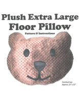 Plush Extra Large Teddy Bear Floor Pillow Pattern and Instructions (M409... - $5.99