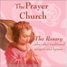 THE PRAYER OF THE CHURCH (THE ROSARY) with David Phillips