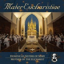 MATER EUCHARISTIAE by Dominican Sisters of Mary,Mother of the Eucharist