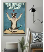 Dictracted By Dogs Yoga And Wine Pit Bull, Art Prints Poster Home Decor ... - $25.59+