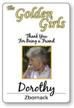 DOROTHY ZBORNACK GOLDEN GIRLS HALLOWEEN COSPLAY PROP NAME BADGE MAGNET BACK - $14.84