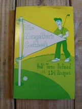 The Nongolfers Cookbook By E And J Klungness Golf Book - $11.29