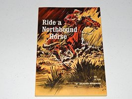 RIDE A NORTHBOUND HORSE -- BARGAIN BOOK [Paperback] Wormser, Richard and Geer, C