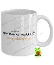 Funny Graduation Mug - You Had Us Worried Congratulations, Graduation Co... - $14.84+