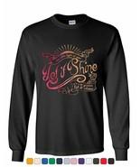 Let It Shine Long Sleeve T-Shirt Motivational Inspirational Feel Good Vibe Tee - $15.32 - $25.99