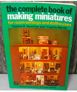 Complete Book of Making Miniatures for dollhouses Newman and Merrill 1975 - $35.00