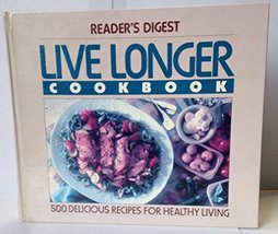 Live Longer Cookbook Reader's Digest Staff - $1.24