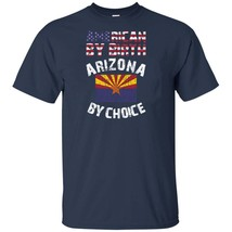 American By Birth Arizona By Choice State Flag - $16.99+