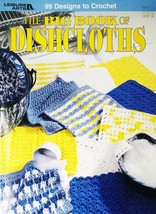 The Big Book of Dishcloths 99 Designs to Crochet Suitable for Beginners - $19.95