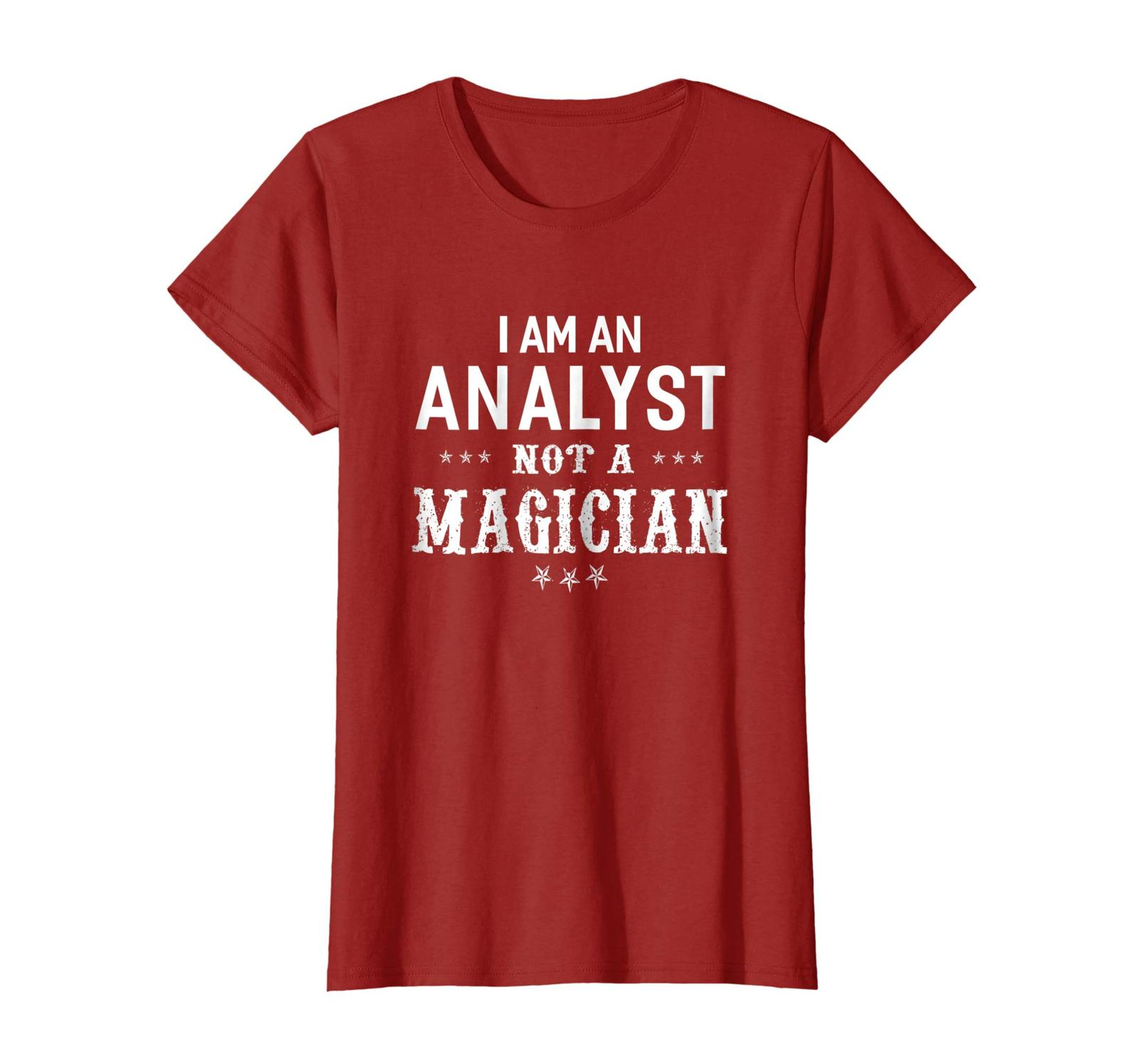 Primary image for New Shirts - I'm An Analyst Not A Magician - Unisex T-shirt Funny Wowen