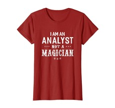 New Shirts - I'm An Analyst Not A Magician - Unisex T-shirt Funny Wowen - $19.95+