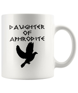 Daughter of Aphrodite Greek Mythology Demigod 11oz Ceramic White Coffee Mug - $19.95