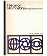 HISTORY OF PHOTOGRAPHY. AN INTERNATIONAL QUARTERLY. January - March 1983 - $19.55