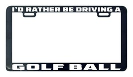 I'd rather be driving a golf ball license plate frame - $5.99