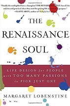The Renaissance Soul: Life Design for People with Too Many Passions to Pick Just image 2
