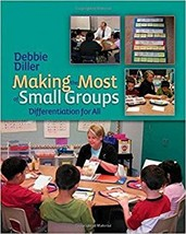 Making the Most of Small Groups: Differentiation for All [Paperback] Diller, Deb image 2