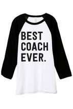 Thread Tank Best Coach Ever Unisex 3/4 Sleeves Baseball Raglan T-Shirt T... - $24.99+