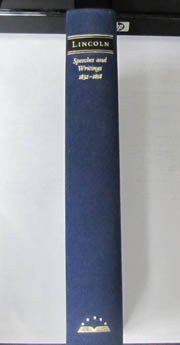 LINCOLN PRESENTATION BOOK (SPEECHES AND WRITINGS 1832-1858) [Hardcover] Abraham