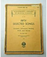 Fifty Selected Songs Schubert Schuman Brahms 1951 G. Schirmer Book Sheet... - $50.00