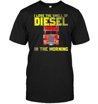 I Love The Smell Of Diesel In The Morning T Shirt - $17.99