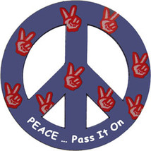 """Peace…Pass It On 4"""" Car/Refrigerator Magnet - $6.64"""