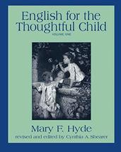 English For The Thoughtful Child [Paperback] Mary F. Hyde and Cynthia A.... - $5.30