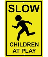 Tin Sign - Slow Down Children at Play - $24.69