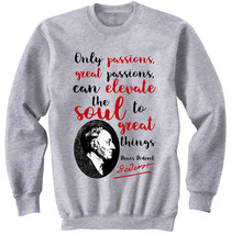 Denis Diderot Passions Quote - New Cotton Grey SWEATSHIRT- All Sizes - $33.13