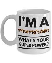 Firefighter Mug - Funny Firefighter Coffee Mug - Firefighter Gifts -  Fi... - $14.95