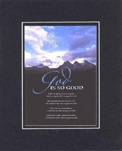 God is so Good. . . 8 x 10 Inches Biblical/Religious Verses set in Double Bevele - $11.14