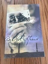 Be No Afraid Robert L. Sabio una Novela Libro en Rústica Ships N 24h - $47.77