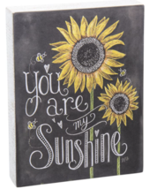 Primitives by Kathy Chalk Sign, Sunflowers - You Are My Sunshine - $21.20