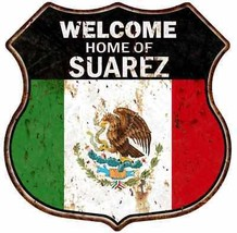 Welcome Home Of SUAREZ  Mexico Flag Shield Sign 12x12 Gift Wall Decor S1... - £22.86 GBP