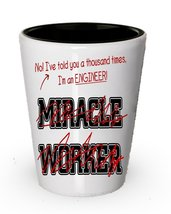 I'm a Engineer shot glass, Not a Miracle Worker - Funny gifts for Engineers - $9.75